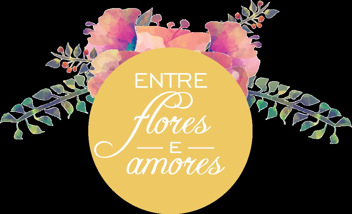 Entre Flores E Amores