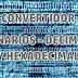 Convertidor de Binarios a Decimales o Hexadecimales