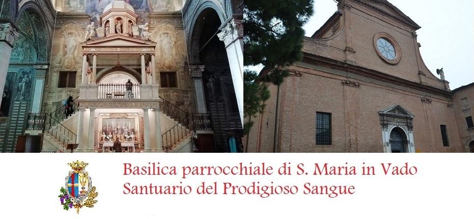 Basilica parrocchiale di S. Maria in Vado - Santuario del prodigioso sangue