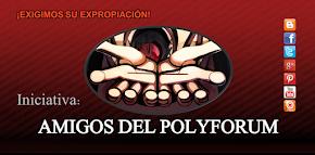"""INICIATIVA """"AMIGOS DEL POLYFORUM"""""""
