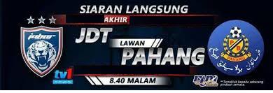 Live streaming JDT Vs Pahang