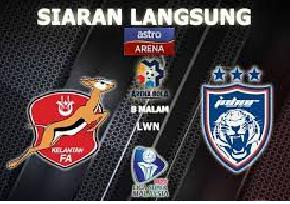 Siaran Langsung Kelantan Vs JDT Piala Malaysia 2 September 2014