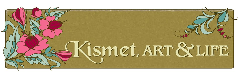 Kismet, Art, and Life