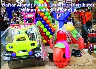 Alamat Pabrik, Produsen, Grosir, Importir, Distributor Mainan Anak