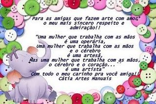Presente da amiga Cátia Amélia