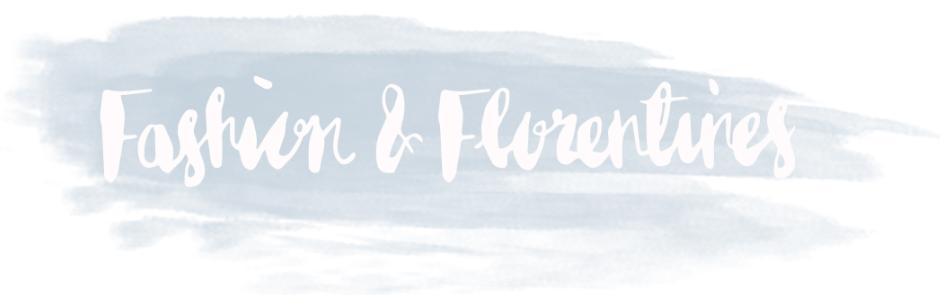 Fashion & Florentines