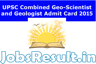 UPSC Combined Geo-Scientist and Geologist Admit Card 2015