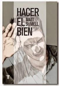 http://encuentrosconlasletras.blogspot.com.es/2015/02/matt-sumell-hacer-el-bien.html