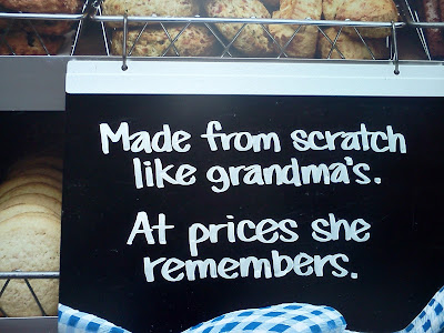 """Made from scratch like grandma's. At prices she remembers."""
