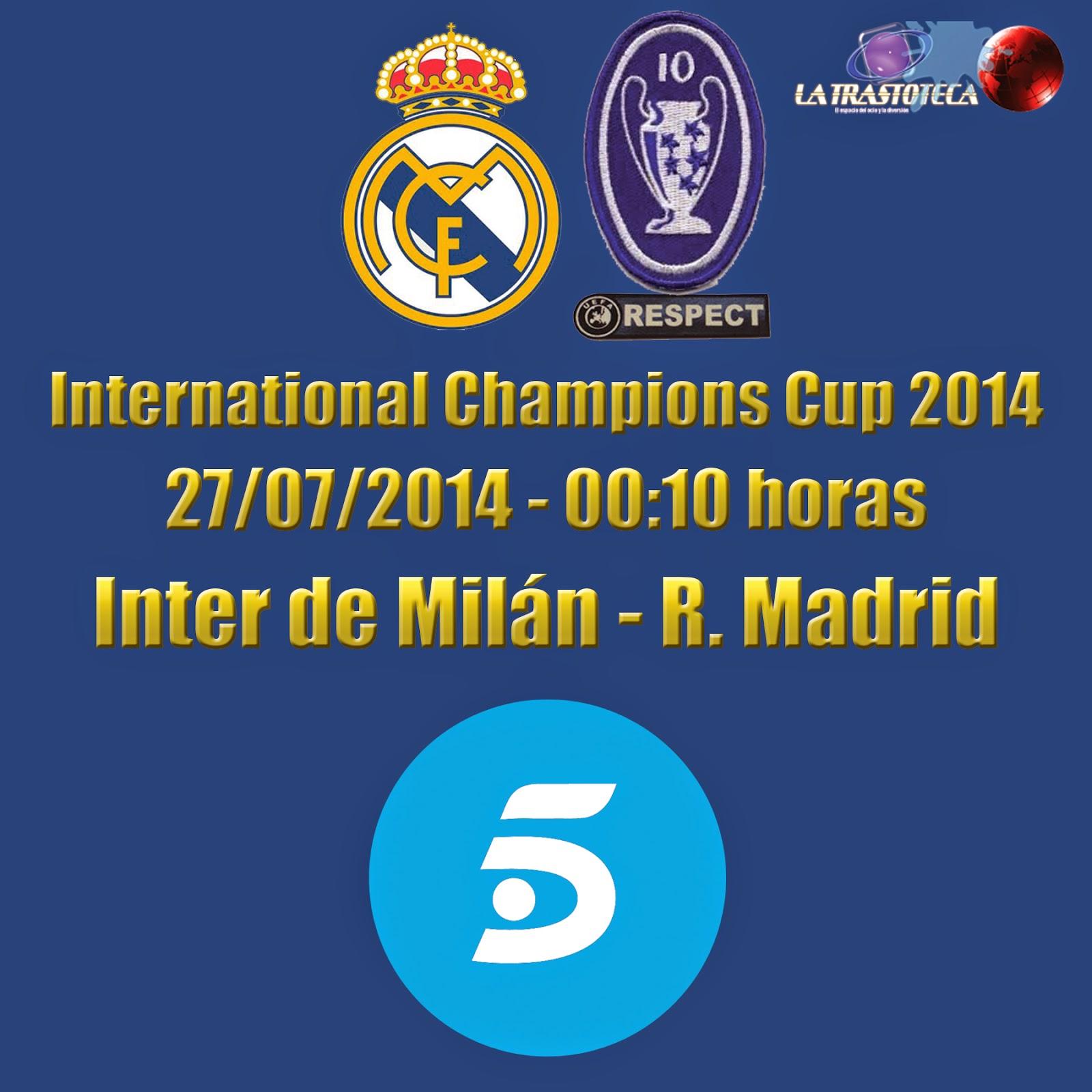 Inter de Milán - Real Madrid. IInternational Champions Cup 2014 - 27/07/2014 - 00:10 - Tele5