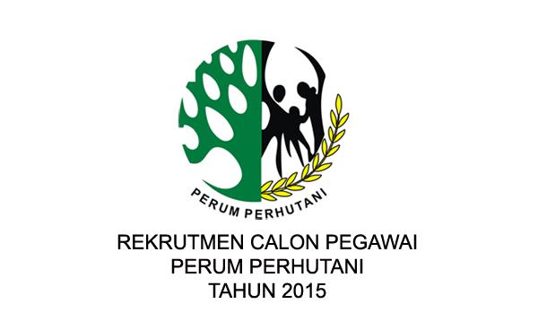 Rekrutmen Calon Pegawai PERUM PERHUTANI Tahun 2015