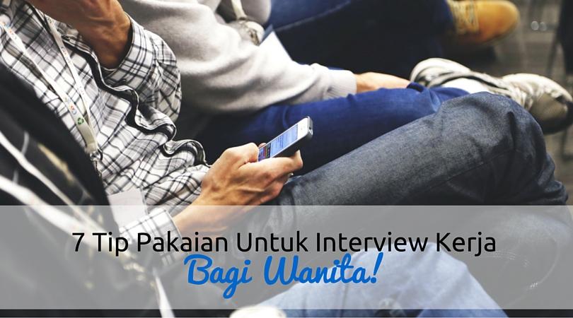 Interview Kerja Bagi Wanita