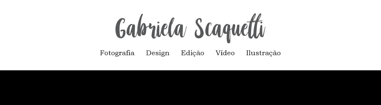 Gabriela Scaquetti Fotografia | Moda, Lookbook, Book, Eventos, Gestante, Casal, Debutante, Still.