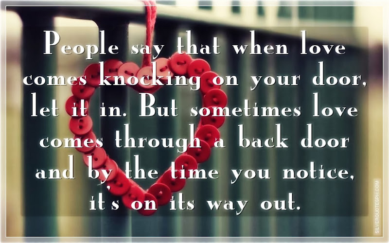 People Say That When Love Comes Knocking On Your Door, Let It In, Picture Quotes, Love Quotes, Sad Quotes, Sweet Quotes, Birthday Quotes, Friendship Quotes, Inspirational Quotes, Tagalog Quotes