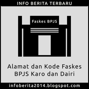 Alamat dan Kode Faskes BPJS Kab. Karo dan Dairi