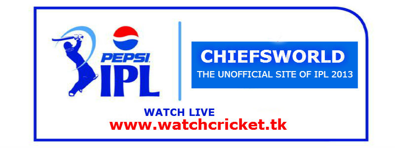 WATCH LIVE IPL 2013