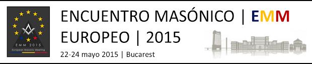 Encuentro Masónico Europeo | 22-24 MAyo 2015 | BUcarest, Rumania