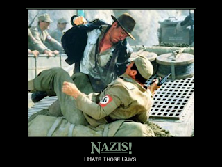 Nazis! I hate those guys!
