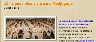 """juillet 2010 """"Je ne peux plus vivre sans Medjugorje"""" Prêtre rédemptoriste exorciste ukrainien :"""