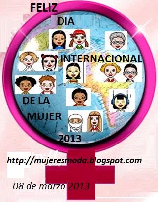 DIA INTERNACIONAL DE LA MUJER 08 DE MARZO 2013