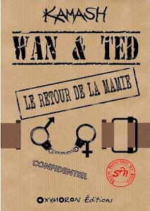 WAN & TED - LE RETOUR DE LA MAMIE - numérique - KAMASH