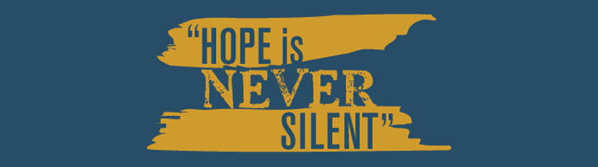 Hope Is Never Silent