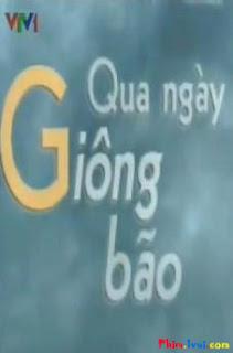 Phim Qua Ngày Giông Bão - VTV1 [2012] Online