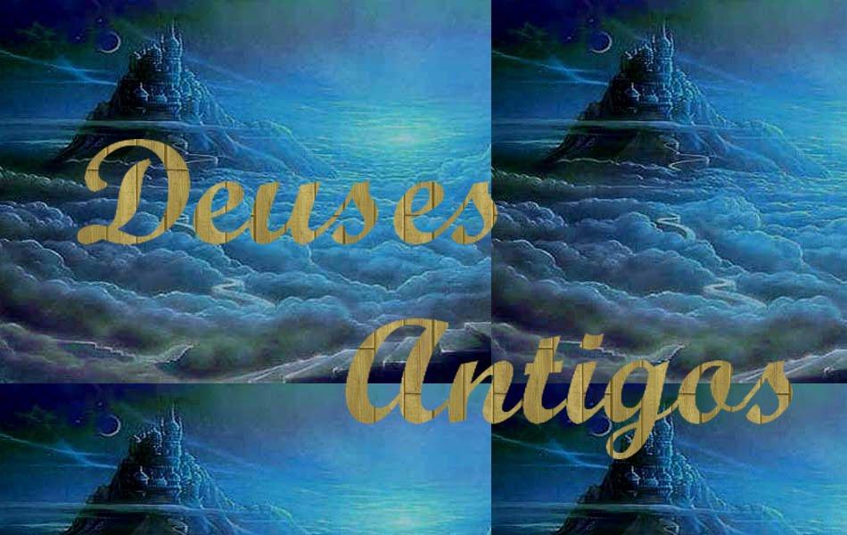 Deuses Antigos