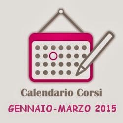 CALENDARIO CORSI Gennaio - Marzo 2015