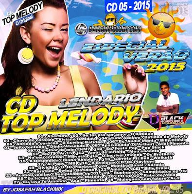 CD Top Melody O Original 2015 Vol. 05 (Verão)- DJ Blackmix - O impetuoso LANÇAMENTO 05/07/2015