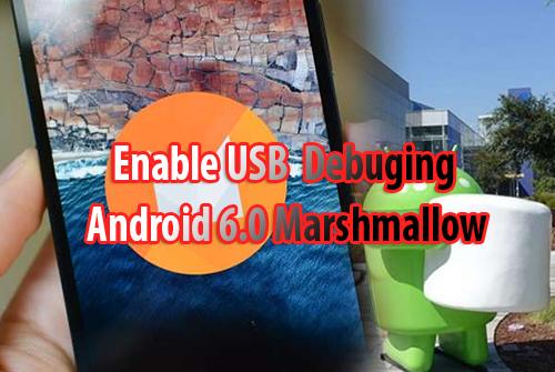Cara Mengaktifkan USB Debuging Android 6.0 Marshmallow