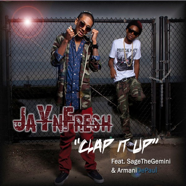 Jay n Fresh - Clap It Up (feat. Sage the Gemini & Armani DePaul) [Street Version] - Single Cover