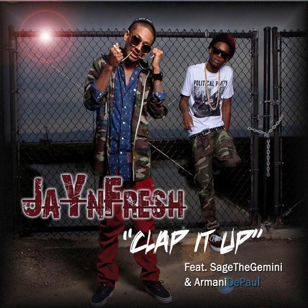 Jay n Fresh - Clap It Up (feat. Sage the Gemini & Armani DePaul) [Street Version] - Single Cover