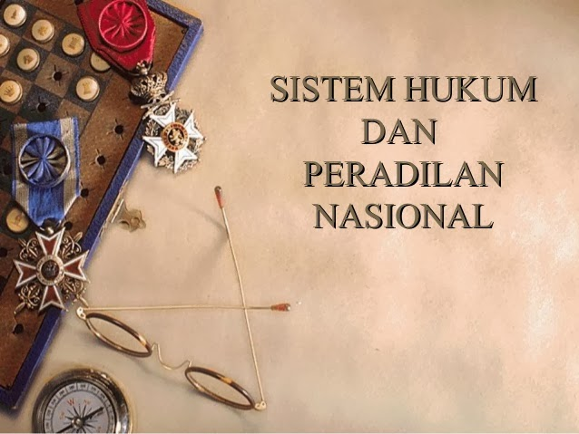 Makalah Sistem Hukum Dan Peradilan Nasional