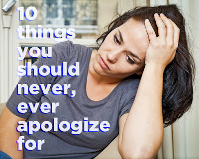 10 Most Things You Should Never Have to Apologize for Relationships