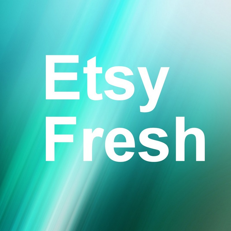 We Are Etsy Fresh!