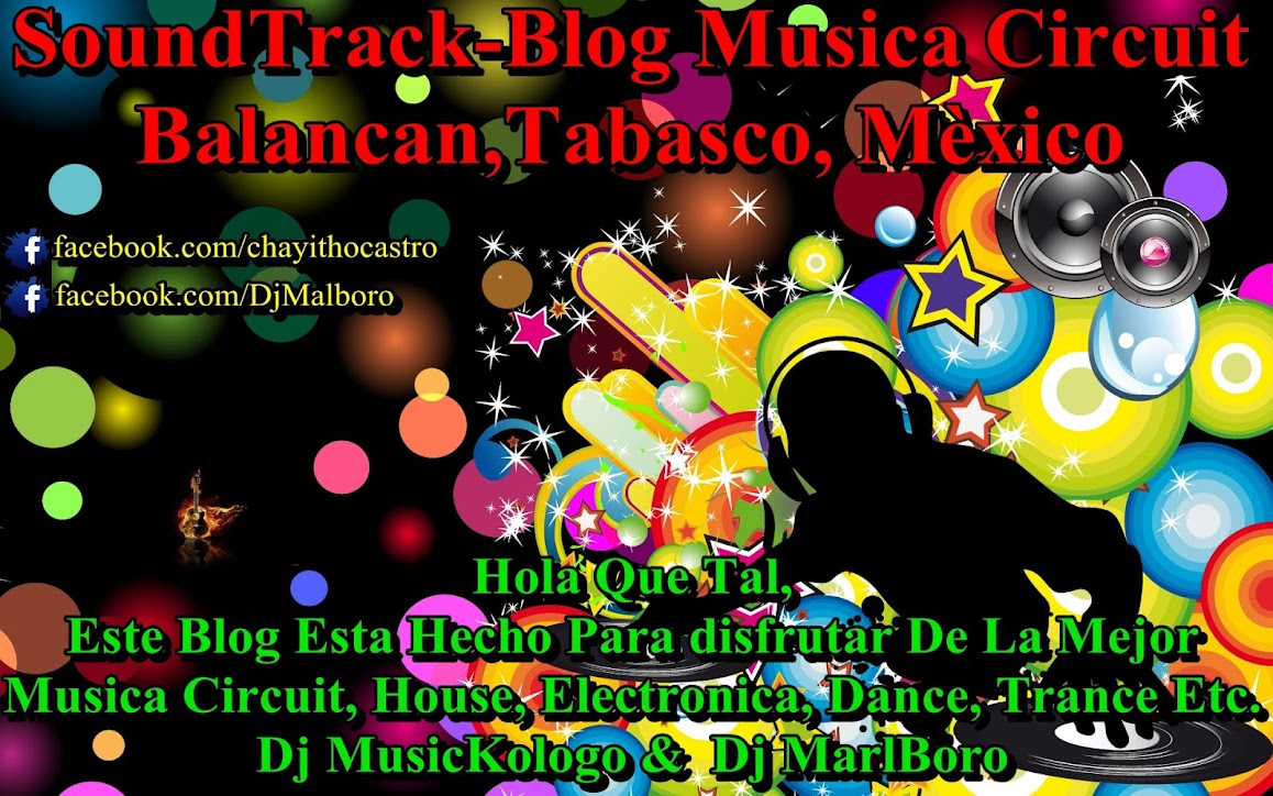 SoundTrack-Blog Musica Circuit  Balancan,Tabasco, Mèxico