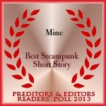 Winner, Best Steampunk Short Story , for 'Mine'