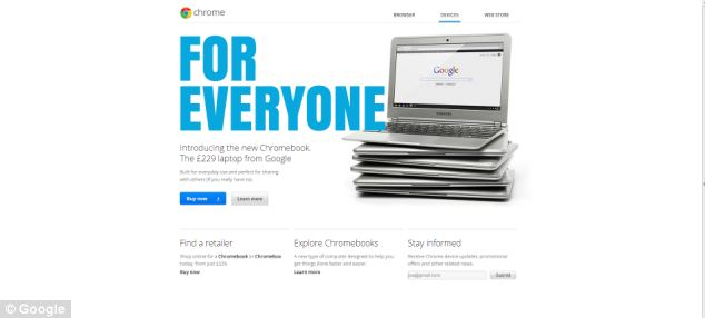 Google has launched an aggressive advertising campaign for its new laptop, claiming the £229 machine is 'for everyone'