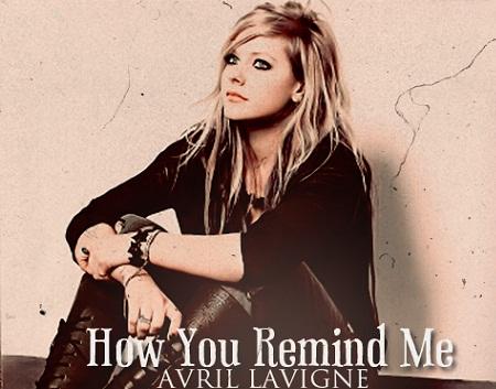 ... - How You Remind Me Lyrics Avril Lavigne - How You Remind Me Lyrics