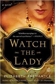 Giveaway - One Copy of Watch the Lady by Elizabeth Fremantle