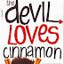 The Devil Loves Cinnamon