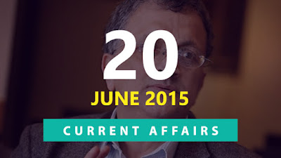 Current Affairs 20 June 2015
