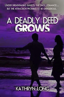 a deadly deed grows, kathryn long, romantic suspense novel, romantic suspense recommendation
