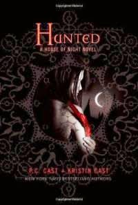 House of Night Series Hunted by P.C. Cast and Kristin Cast