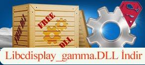 Libcdisplay_gamma.dll Hatası çözümü.