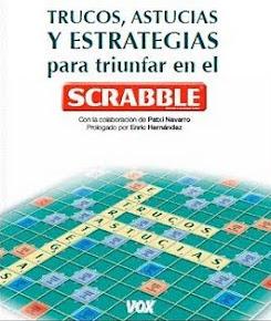 Trucos, astucias y estrategias para triunfar en el Scrabble