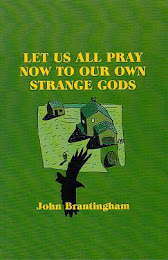 Let Us All Pray Now to Our Own Strange Gods