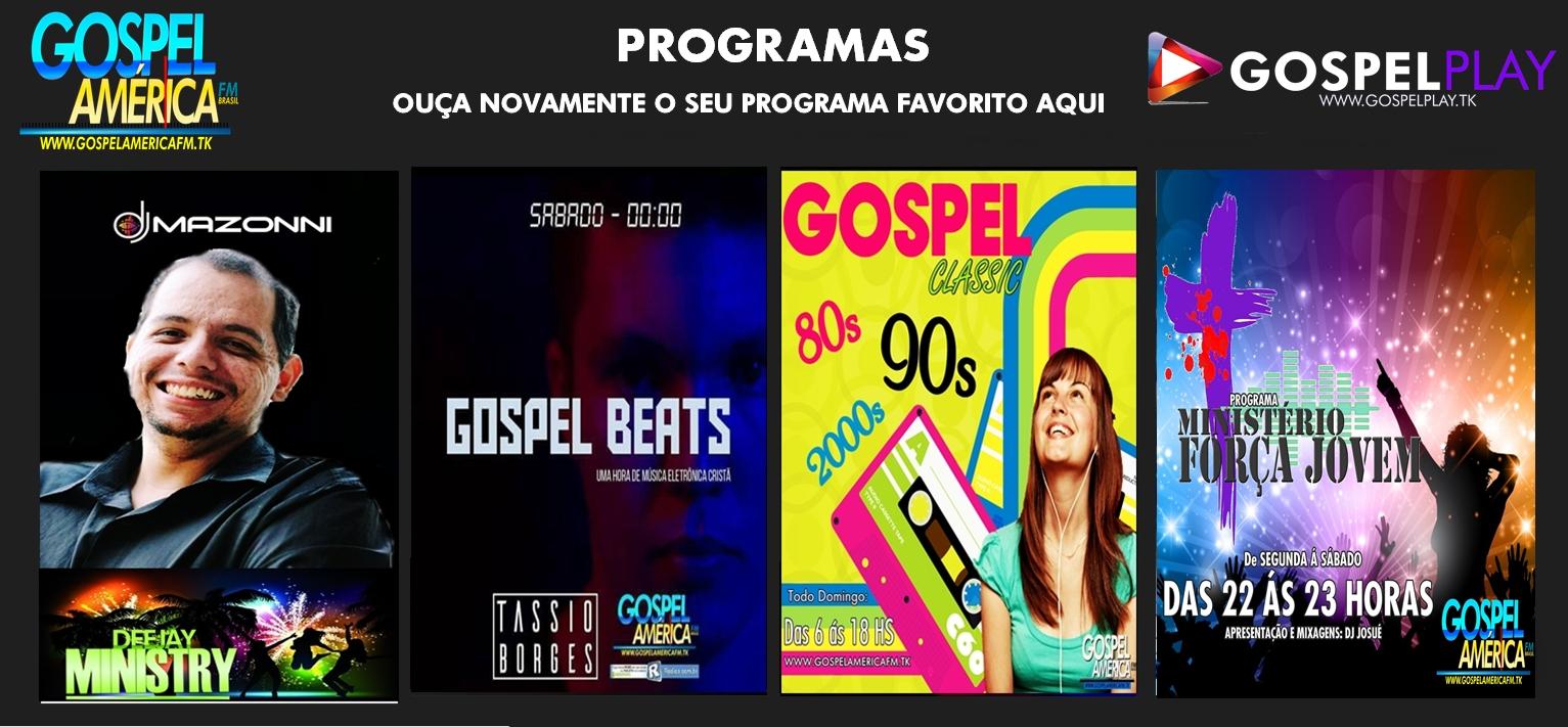 GOSPEL PLAY | OUÇA NOSSOS PROGRAMAS QUANDO QUISER