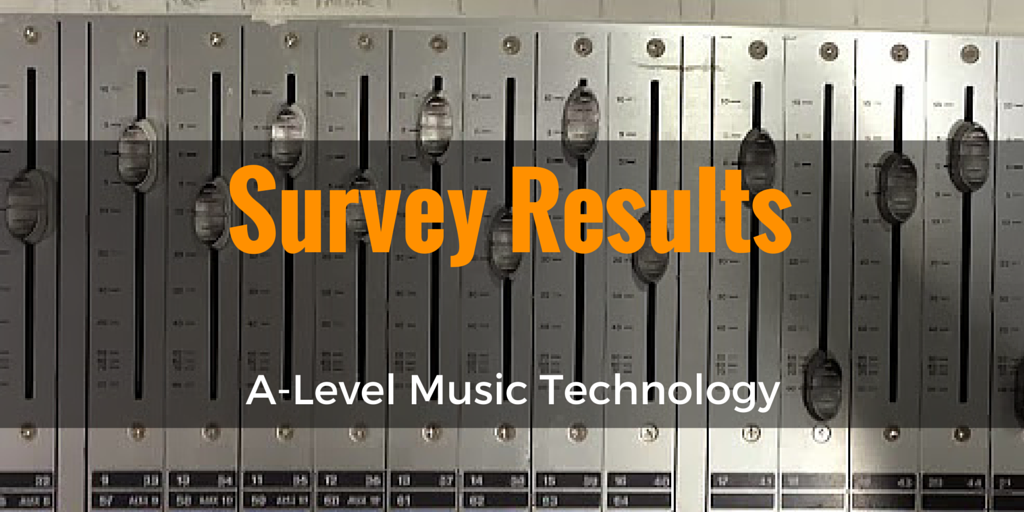 a-level music technology survey results